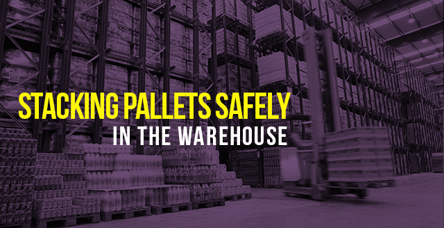 Stacking Pallets Safely In A Warehouse Mckinley Equipment
